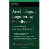 Aerobiological Engineering Handbook: Airborne Disease and Control Technologies (McGraw Hill Handbooks)