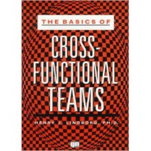 The Basics of Cross-Functional Teams
