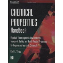 Chemical Properties Handbook: Physical, Thermodynamics, Environmental Transport, Safety & Health Related Properties for Organic & (Mcgraw-Hill Handbooks)