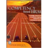 Competency based HRM: A strategic resource for competency mapping, assessment and development centres
