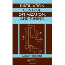 Distillation Control, Optimization, and Tuning: Fundamentals and Strategies