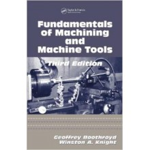 Fundamentals of Metal Machining and Machine Tools, Third Edition (Mechanical Engineering)