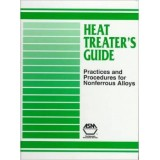 Heat Treater'S Guide: Practices And Procedures For Nonferrous Alloys