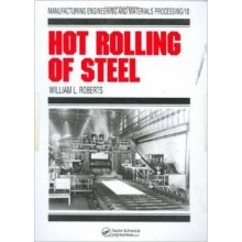 Hot Rolling of Steel: 10 (Manufacturing Engineering and Materials Processing)