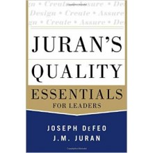 Juran's Quality Essentials: For Leaders