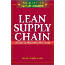 Lean Supply Chain: Collected Practices & Cases (Insights on Implementation)