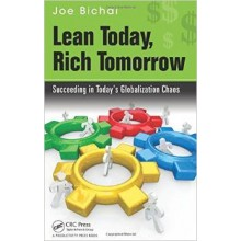 Lean Today, Rich Tomorrow: Succeeding in Today's Globalization Chaos