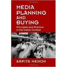 Media Planning and Buying: Principles and Practice in the Indian Context