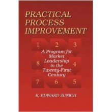 Practical Process Improvement: A Program for Market Leadership in the 21st Century