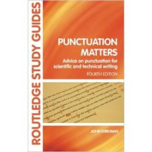 Punctuation Matters: Advice on Punctuation for Scientific and Technical Writing (Routledge Study Guides)
