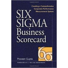 Six Sigma Business Scorecard: Ensuring Performance for Profit