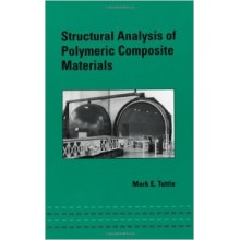 Structural Analysis of Polymeric Composite Materials (Mechanical Engineering Series)