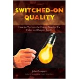 Switched-On Quality: How to Tap into the Energy Needed for Fuller and Deeper Buy-In