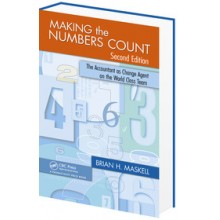Making the Numbers Count, Second Edition:The Accountant as Change Agent on the World-Class Team