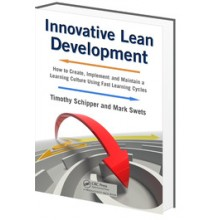 Innovative Lean Development:How to Create, Implement and Maintain a Learning Culture Using Fast Learning Cycles