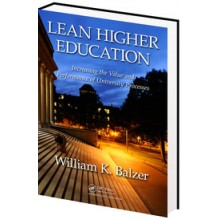 Lean Higher Education:Increasing the Value and Performance of University Processes