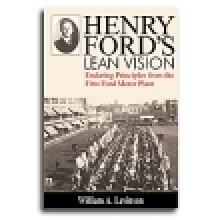 Henry Ford's Lean Vision: Enduring Principles from