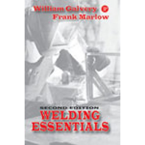 Welding Essentials : Questions & Answers (2nd Ed )