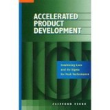 Accelerated Product Development: Combining Lean an
