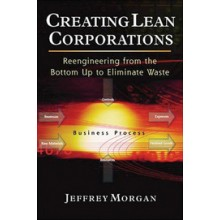 Creating Lean Corporations: Reengineering from the