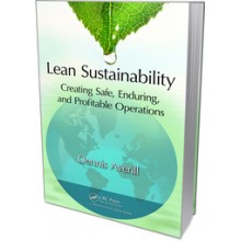 Lean Sustainability:Creating Safe, Enduring, and Profitable Operations