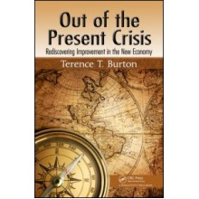 Out of the Present Crisis: Rediscovering Improvement in the New Economy