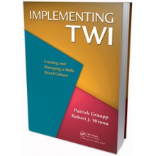Implementing TWI:Creating and Managing a Skills-Based Culture
