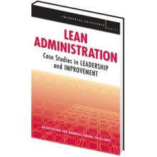 Lean Administration: Case Studies in Leadership an